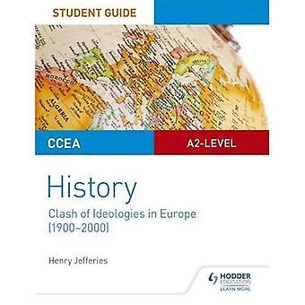 Guide de l'étudiant au niveau A2 histoire CCAE: Choc des idéologies en Europe (1900-2000)