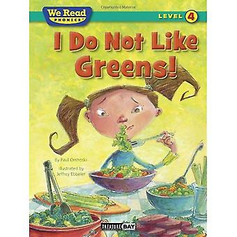 I Do Not Like Greens! (We Read Phonics Level 4 (Paperback)) (We Read Phonics - Level 4