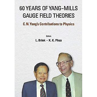 60 jaar van Yang-Mills veld ijktheorieën: C. N. Yang's bijdragen aan de natuurkunde