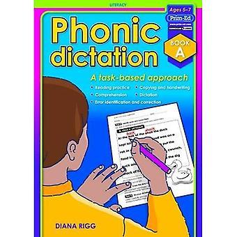 Phonique dictée: Livre 1: une approche axée sur la tâche