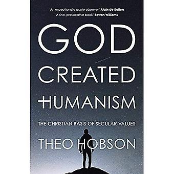 Bóg stworzył humanizmu: Christian podstawy świeckiej wartości