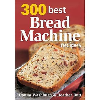 300 meilleures recettes de Machine à pain