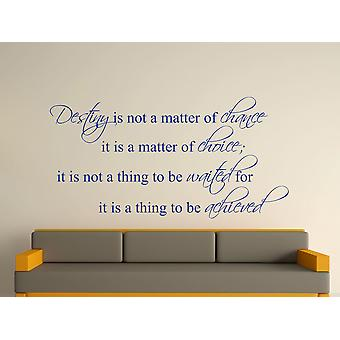 Destiny Is Not A Matter of Chance Wall Art Sticker - Dark Blue
