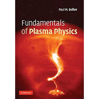 Grondbeginselen van de plasma fysica door Paul M Bellan