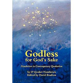 Godless for Gods Sake  Nontheism in Contemporary Quakerism by Boulton & David