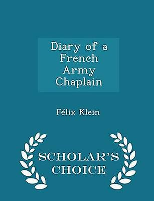 Diary of a French Army Chaplain  Scholars Choice Edition by Klein & Flix