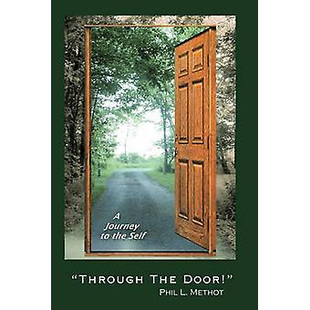 Through the Door A Journey to the Self by Phil L. Methot & L. Methot