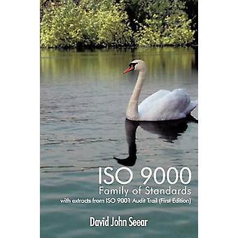 ISO 9000 famille de Standards avec extraits de l'ISO 9001 Audit Trail première édition par Seear & John David