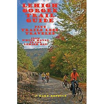 Lehigh Gorge Trail Guide by Gentile & Gary