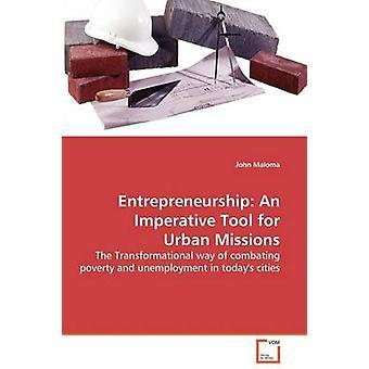 EntrepreneurshipAn Imperativ Tool für urbane Einsätze von Maloma & John