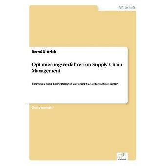Optimierungsverfahren im Supply Chain Managementberblick und Umsetzung in aktueller SCMStandardsoftware von Dittrich & Bernd