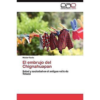 El embrujo del Chignahuapan by Favila Hctor