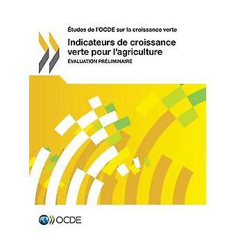 tudes de lOCDE sur la croissance verte Indicateurs de croissance verte pour lagriculture  valuation prliminaire by OECD