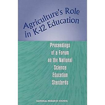 Agriculture's Role in K-12 Education - Proceedings of a Forum on the N