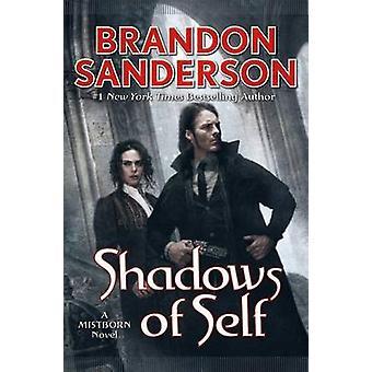 Shadows of Self by Brandon Sanderson - 9780765378552 Book