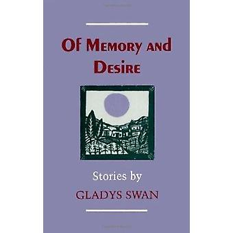 Of Memory and Desire by Gladys Swan - 9780807114803 Book