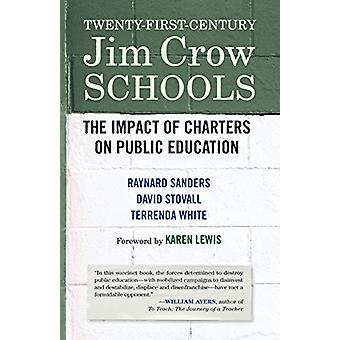 Twenty-First-Century Jim Crow Schools - The Impact of Charters and Vou