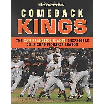 Comeback Kings - The San Francisco Giants' Incredible 2012 Championshi
