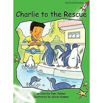 Red Rocket Readers - Early Level 4 Fiction Set C - Charlie to the Rescu