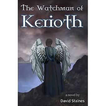 The Watchman of Kerioth by David Staines - 9781910197929 Book