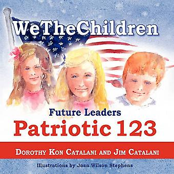 Wethechildren - Future Leaders - Patriotic 123 by Dorothy Kon Catalan