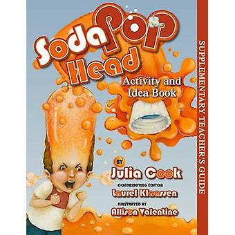 Soda Pop Head Activity and Idea Book by Julia Cook - Allison Valentin