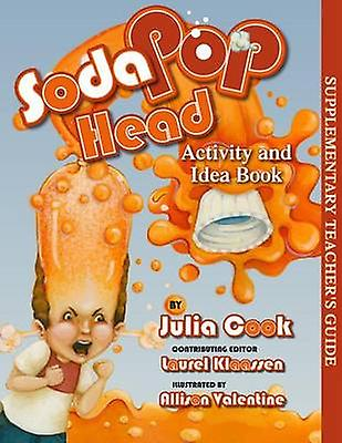 Soda Pop Head Activity and Idea Book by Julia Cook - Allison Valentin