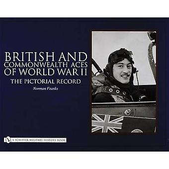 British and Commonwealth Aces of World War II - The Pictorial Record b