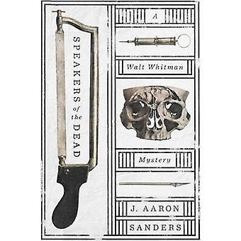 Speakers of the Dead - A Walt Whitman Mystery by J. Aaron Sanders - 97