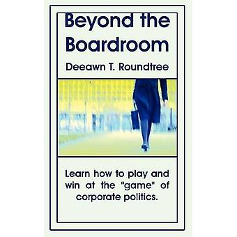 Beyond the Boardroom by Roundtree & Deeawn