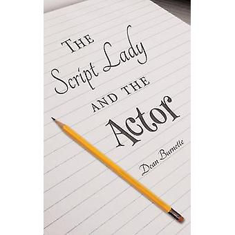 The Script Lady and the Actor by Burnette & Dean