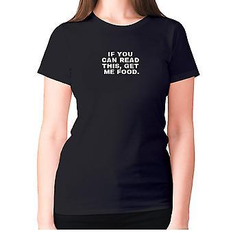 النساء مضحك foodie تي شيرت شعار تي السيدات الأكل -- إذا كنت تستطيع قراءة هذا ، والحصول على لي الغذاء