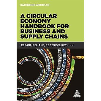 Circular Economy Handbook for Business and Supply Chains by Catherine Weetman