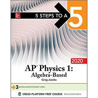 5 stappen naar een 5 AP fysica 1 Algebragebaseerd 2020 door Greg Jacobs