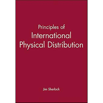 Principles of International Physical Distribu by Sherlock & Jim