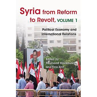 Syria from Reform to Revolt Volume 1 by Edited by Tina Zintl Edited by Raymond A Hinnebusch