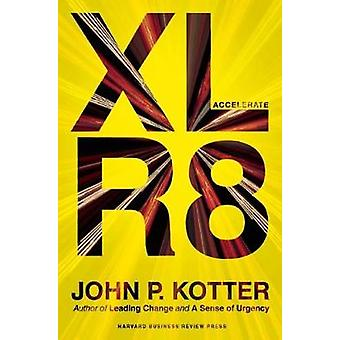 Accelerate by John P Kotter