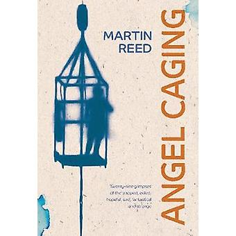Angel Caging by Reed & Martin