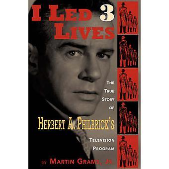 I Led 3 Lives by Grams & Martin & Jr.
