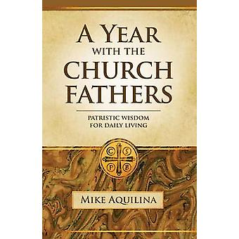 A Year with the Church Fathers by Aquilina & Mike