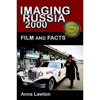 Imaging Russia 2000 Film and Facts by Lawton & Anna M.