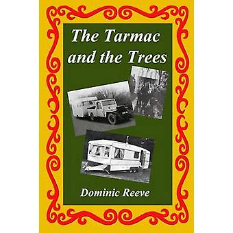The Tarmac and the Trees by Reeve & Dominic