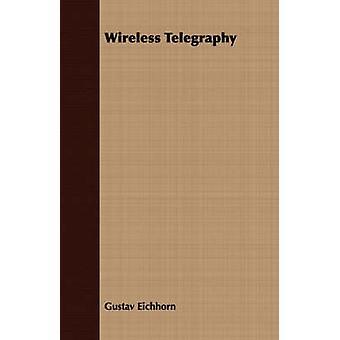 Wireless Telegraphy by Eichhorn & Gustav