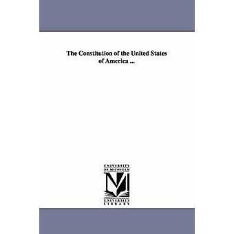 The Constitution of the United States of America ... by Kickey & William.