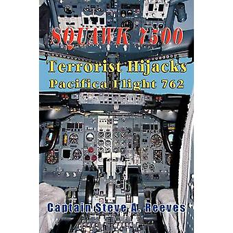 Squawk 7500 Terrorist Hijacks Pacifica Flight 762 by Reeves & Captain Steve a.