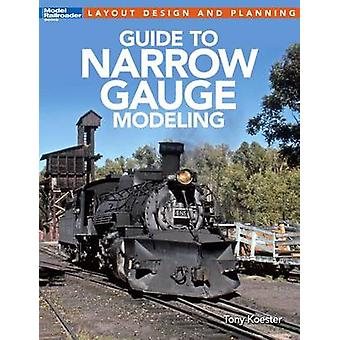 Guide to Narrow Gauge Modeling by Koester & Tony