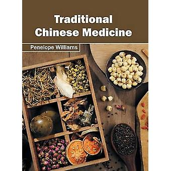 Traditional Chinese Medicine by Williams & Penelope