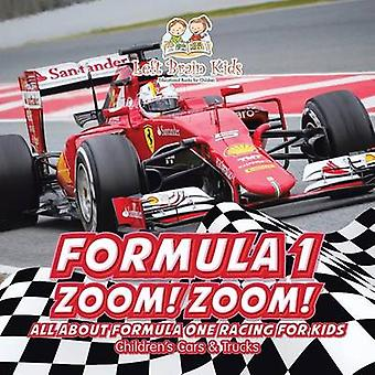 Formula 1 Zoom Zoom All about Formula One Racing for Kids  Childrens Cars  Trucks by Left Brain Kids