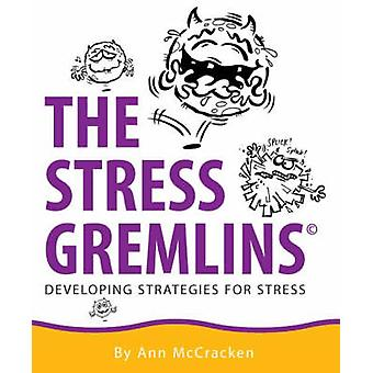 The Stress Gremlins  Developing Strategies for Stress by McCracken & Ann