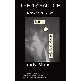 The Q Factor  Living With Autism by Marwick & Trudy